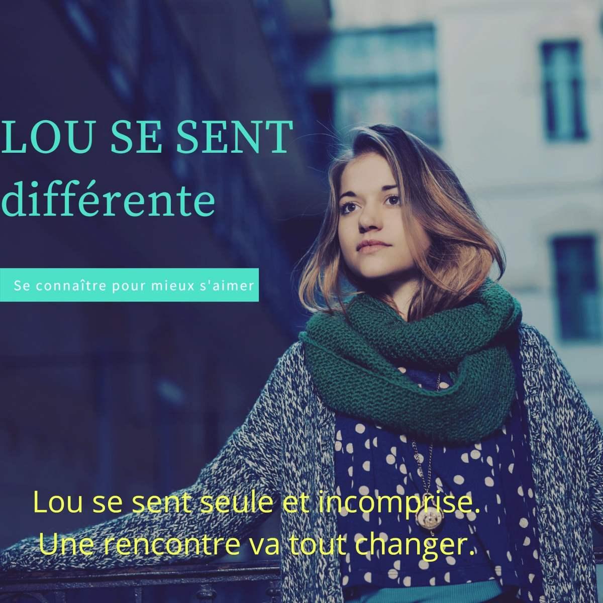 """Couverture avec une photo d'une jeune fille et le texte """"Lou se sent différente, se connaître pour mieux s'aimer."""""""